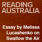 swallow the air essay Swallow the air is an intriguingly good debut from a young writer with an original story to tell tara june winch will be a guest at the sydney writers' festival.